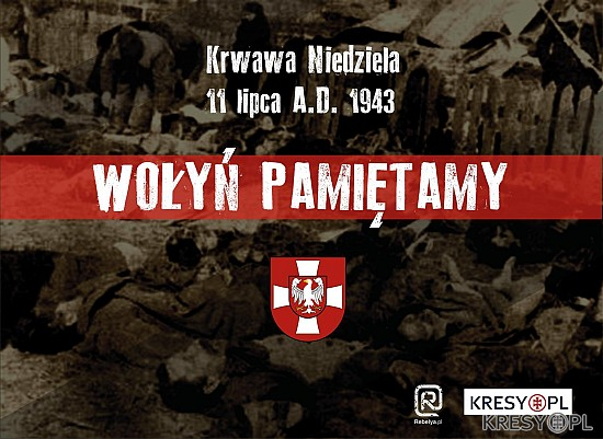11 LIPCA Krwawa Niedziela - PAMIĘTAMY_static.kresy.pl
